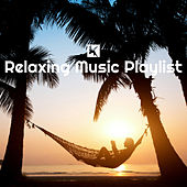Relaxing Music Playlist by Various Artists