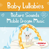 Baby Lullabies: Nature Sounds Mobile Dream Music by The Kiboomers