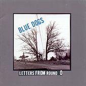Letters From Round O by Blue Dogs
