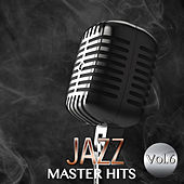 Jazz Master Hits, Vol. 6 by Various Artists