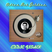 Oldies but Goldies by Eddie Fisher