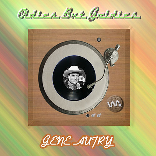 Oldies but Goldies by Gene Autry