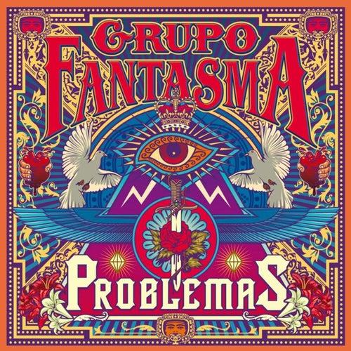 Problemas by Grupo Fantasma