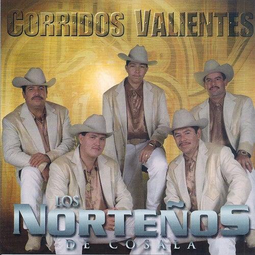 Corridos Valientes by Los Norteños De Cosala