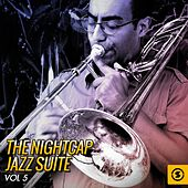 The Nightcap: Jazz Suite, Vol. 5 by Various Artists