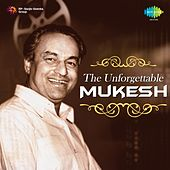The Unforgettable: Mukesh by Various Artists