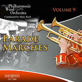 Parade Marches Volume 9 by Philharmonic Wind Orchestra Marc Reift