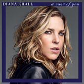 A Case Of You by Diana Krall