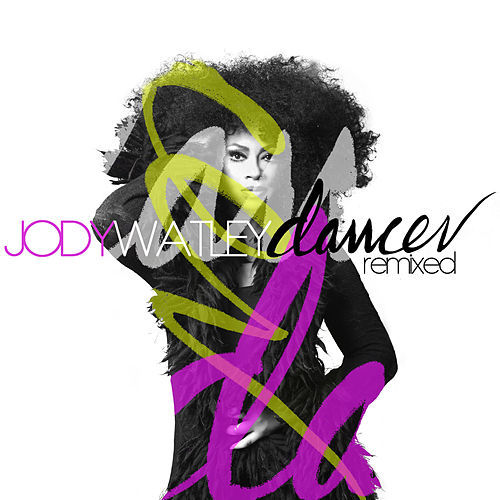 Dancer Remixed by Jody Watley