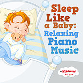 Sleep Like a Baby: Relaxing Piano Music by The Kiboomers