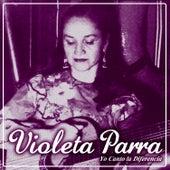 Yo Canto la Diferencia by Violeta Parra