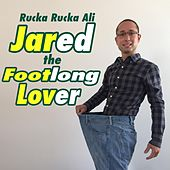 Jared the Footlong Lover by Rucka Rucka Ali