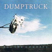 For the Country by Dumptruck