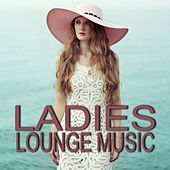 Ladies Lounge Music by Various Artists