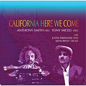 California Here We Come by Anthony Smith
