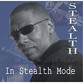 In Stealth Mode by Stealth