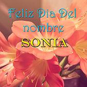 Feliz Dia Del nombre Sonia by Various Artists