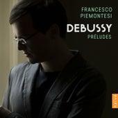 Debussy: Préludes by Francesco Piemontesi
