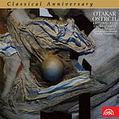 Ostrčil: The Calvary, The Orphaned Child - Classical Anniversary by Various Artists