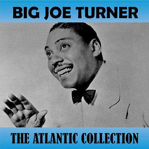 The Atlantic Collection von Big Joe Turner