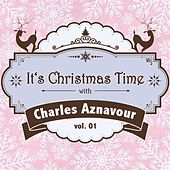 It's Christmas Time with Charles Aznavour Vol. 01 von Charles Aznavour