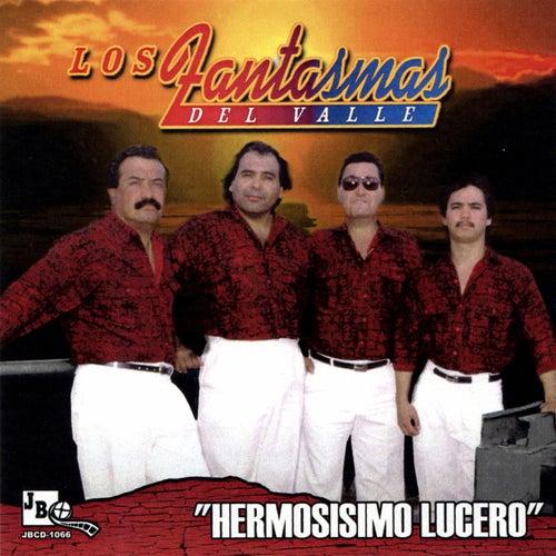 Hermosisimo Lucero by Los Fantasmas Del Valle
