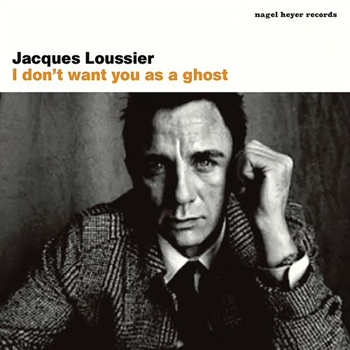 I Don't Want You as a Ghost - Ballads and Feelings by Jacques Loussier