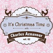 It's Christmas Time with Charles Aznavour Vol. 02 von Charles Aznavour