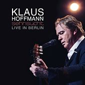 Sehnsucht (Live in Berlin) by Klaus Hoffmann