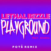 Playground (Pote Remix) by Lethal Bizzle