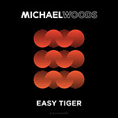 Easy Tiger by Michael Woods