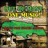 Out of Many, One Music! Songs That Shaped Jamaica von Various Artists