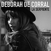 La Serpiente - Single by Deborah De Corral
