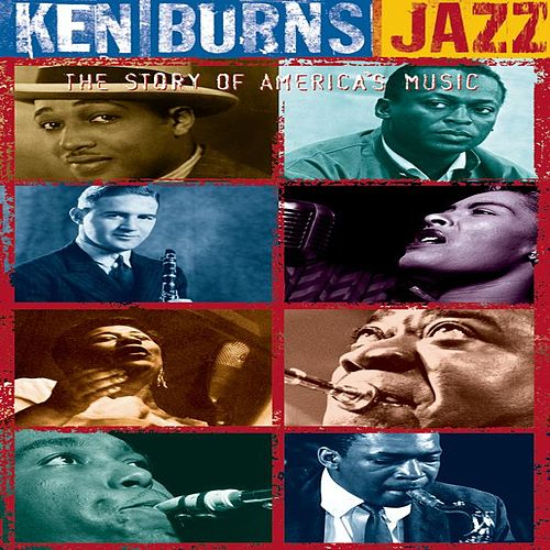 Ken Burns JAZZ: The Story Of America's Music by Various Artists