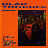 Dead Tongues by Alquimia