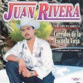 Corridos de la Escuela Vieja (Old School Corridos) by Juan Rivera