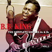 The Complete Singles As & Bs 1949-62, Vol. 3 by B.B. King