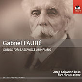 Fauré: Songs for Bass Voice & Piano by Jared Schwartz