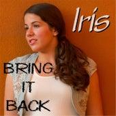 Bring It Back by Iris