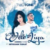 Weli Liya / Coming Home (feat. Ibtissam Tiskat) - Single by II tone