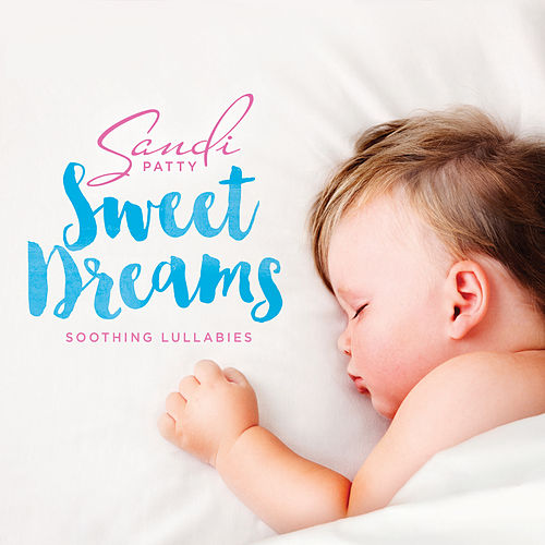 Sweet Dreams by Sandi Patty