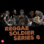 Reggae Soldier, Series 6 by Various Artists