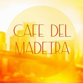 Cafe del Madeira by Various Artists