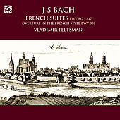 Bach: French Suites by Vladimir Feltsman