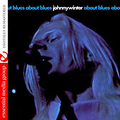 About Blues (Digitally Remastered) by Johnny Winter