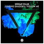 Chasing Shadows / Follow Me by Stefan Vilijn