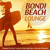 Bondi Beach Lounge (Relaxed Chill out Tunes for Calm and Warm Summer Moments) by Various Artists