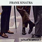 What's afoot ? by Frank Sinatra