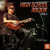 High School Rockin', Vol. 5 by Various Artists