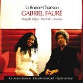 La Bonne Chanson - Gabriel Fauré by Magali Léger